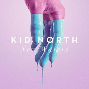 Kid North - New Waters