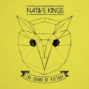 Native Kings - Sound of Victory