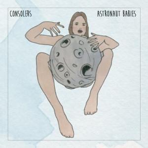Consolers - Astronaut Babies
